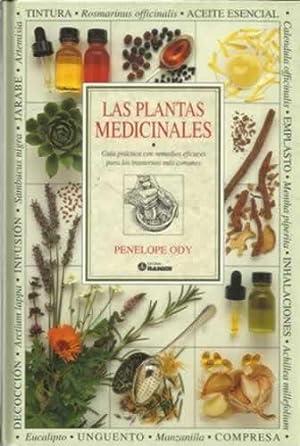 Las plantas medicinales. Guía práctica con remedios eficaces para los trastornos más comunes: Ody, ...