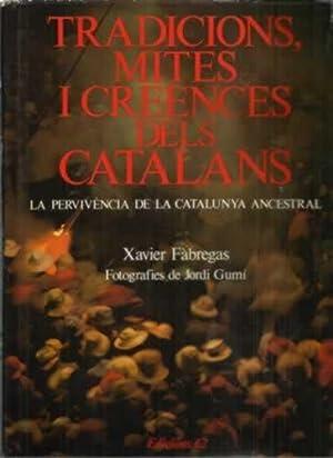 Tradicions, mites i creences dels catalans: Fábregas, Xavier/ Gumí