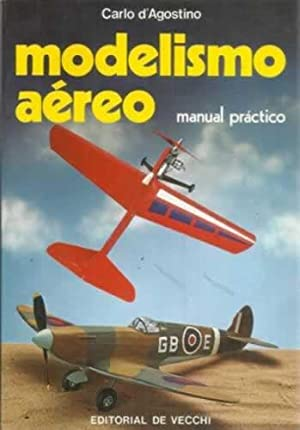 Modelismo aéreo. Manual práctico: D Agostino, Carlo