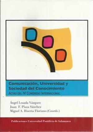 Comunicación, universidad y sociedad del conocimiento. Actas: Losada Vázquez, Ángel