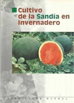 Cultivo de la sandía en invernadero: Reche Marmol, José
