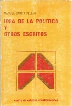 Idea de las política y otros escritos: García Pelayo, Manuel