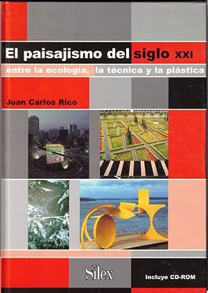 El paisajismo del siglo XXI. Entre la: Rico, Juan Carlos