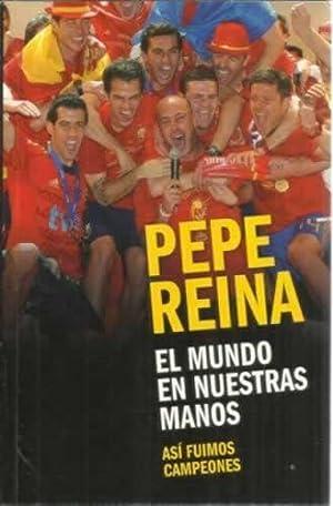 Pepe Reina, el mundo en nuestras manos.: Casillas, Iker /