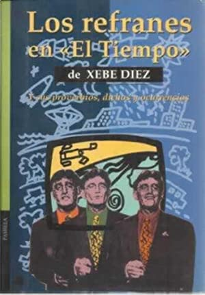 LOS REFRANES EN EL TIEMPO DE XEBE: DIEZ, Xebe