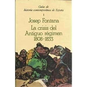LA CRISIS DEL ANTIGUO RÉGIMEN 1808-1833: FONTANA, Josep