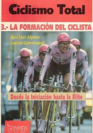 Ciclismo total. 3.- La formación del ciclista: Algarra, José Luis/