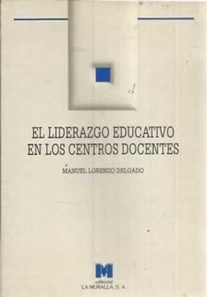 El liderazgo educativo en los centros docentes: Lorenzo Delgado, Manuel