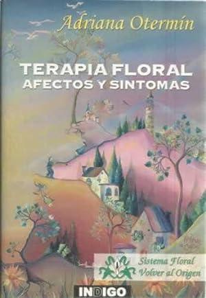 Terapia floral. Afectos y síntomas: Otermín, Adriana