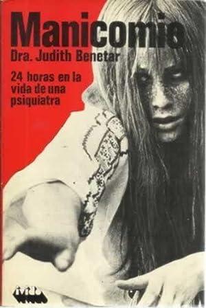 Manicomio. 24 Horas en la vida de: Dra. Judith Benetar