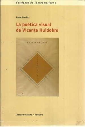 La poética visual de Vicente Huidobro: Sarabia, Rosa
