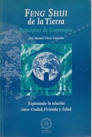 Feng Shui de la tierra. Principios de: Chica Casasola, José