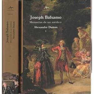 Joseph Balsamo. Memorias de un médico. 2: Dumas, Alexandre