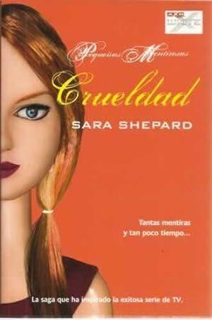 Pequeñas mentirosas. 7: Crueldad: Shepard, Sara