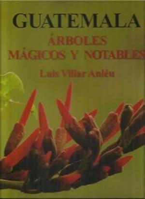 Guatemala. Árboles mágicos y notables: Villar Anléu, Luis