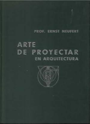 ARTE DE PROYECTAR EN ARQUITECTURA: NEUFERT, Ernst