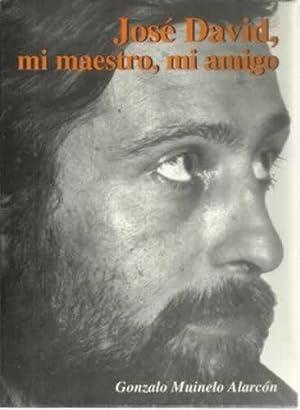 José David, mi maestro, mi amigo: Muinelo Alarcón, Gonzalo