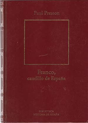 Franco, caudillo de España.: Preston, Paul