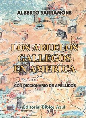 Los abuelos gallegos en América. Con diccionario: Sarramone, Alberto