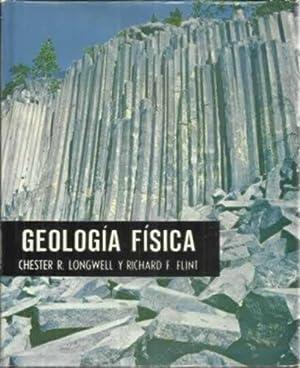 GEOLOGÍA FÍSICA: Longwell, Chester R/ Flint, Richard F