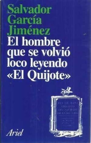 EL HOMBRE QUE SE VOLVIÓ LOCO LEYENDO: GARCÍA JIMÉNEZ, Salvador