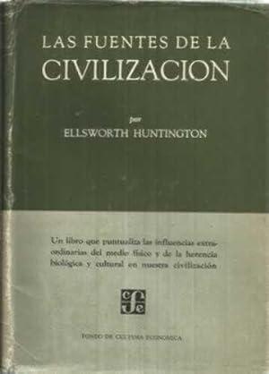 LAS FUENTES DE LA CIVILIZACIÓN: HUNTINGTON, Ellsworth