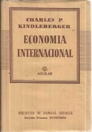 ECONOMÍA INTERNACIONAL: KINDLEBERGER, Charles P