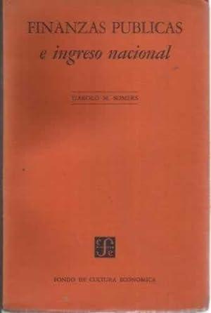 FINANZAS PÚBLICAS E INGRESO NACIONAL: SOMERS, Harold M