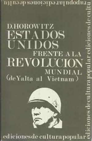 Estados Unidos frente a la revolución mundial. De Yalta al Vietnam: Horowitz, David