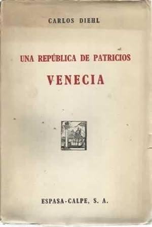 UNA REPÚBLICA DE PATRICIOS. VENECIA: DIEHL, Carlos