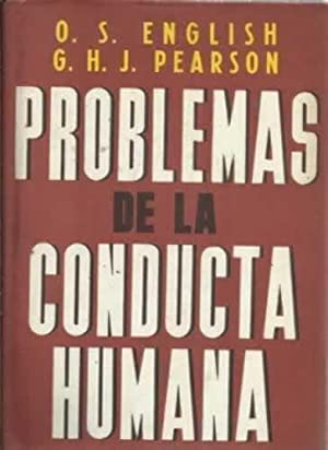PROBLEMAS DE LA CONDUCTA HUMANA: SPURGEON ENGLISH, O / H. J. PEARSON, Gerald