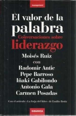 EL VALOR DE LA PALABRA. Conversaciones con Iñaki Gabilondo, Radomir Antic, Antonio Gala, ...