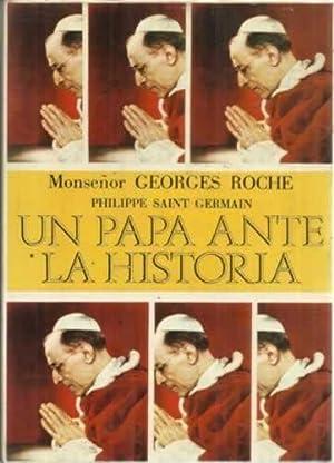 UN PAPA ANTE LA HISTORIA. Pío XII: MONSEÑOR GEORGES ROCHE / SAINT GERMAIN, Philippe