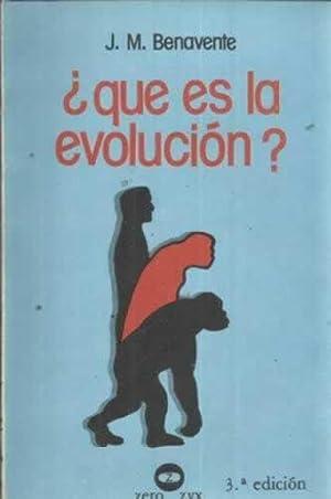 QUÉ ES LA EVOLUCIÓN?: BENAVENTE, José María