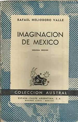 IMAGINACIÓN DE MÉXICO: VALLE, Rafael Heliodoro