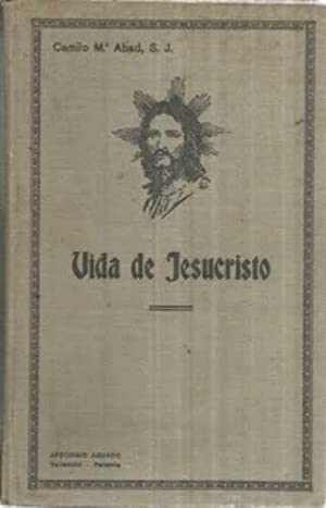 VIDA DE JESUCRISTO: ABAD, Camilo Mª