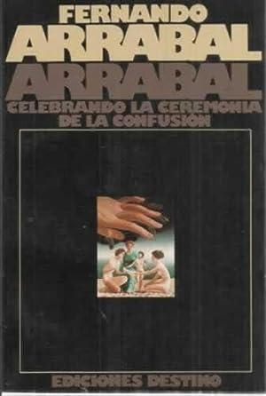 ARRABAL CELEBRANDO LA CEREMONIA DE LA CONFUSIÓN: Arrabal, Fernando