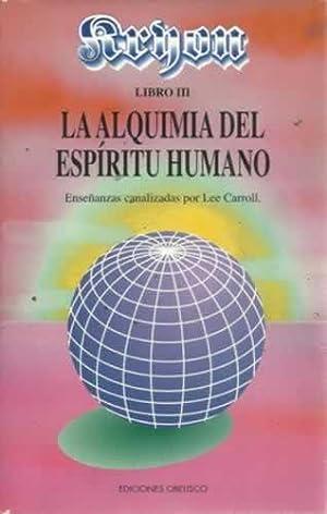 LA ALQUIMIA DEL ESPÍRITU HUMANO. Una guía: Carroll, Lee
