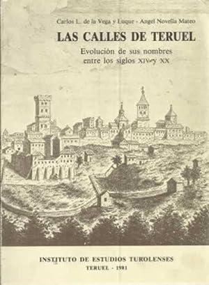 LAS CALLES DE TERUEL. Evolución de sus nombres entre los siglos XIV y XX: DE LA VEGA Y LUQUE...