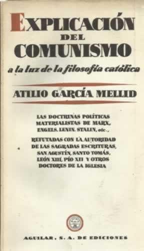 EXPLICACIÓN DEL COMUNISMO. A la luz de: García Mellid, Atilio