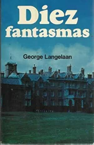DIEZ FANTASMAS: LANGELAAN, George