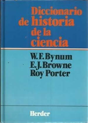 DICCIONARIO DE HISTORIA DE LA CIENCIA: BYNUM, W. F. / BROWNE, E. J. / PORTER, Roy