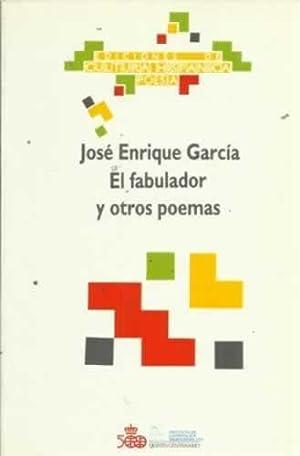 EL FABULADOR Y OTROS POEMAS: GARCÍA, José Enrique
