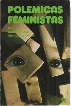 POLÉMICAS FEMINISTAS: URÍA, Paloma / PINEDA, Empar / OLIVÁN, Montserrat