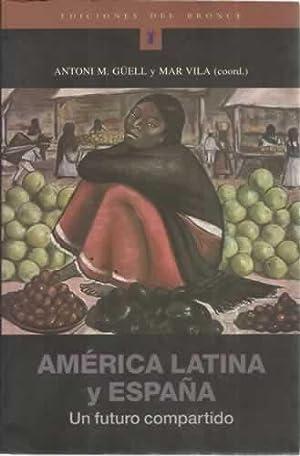 AMÉRICA LATINA Y ESPAÑA. Un futuro compartido: M. GÜELL, Antoni
