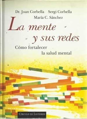 LA MENTE Y SUS REDES. Cómo fortalecer la salud mental: COBELLA, Joan / COBELLA, Sergi / C. ...