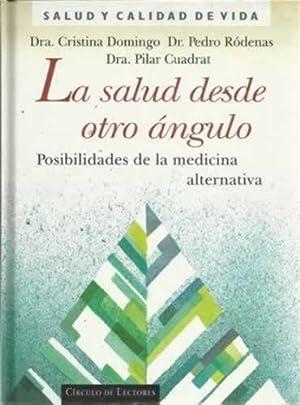 LA SALUD DESDE OTRO ÁNGULO. Posibilidades de la medicina alternativa: DOMINGO, Cristina / ...