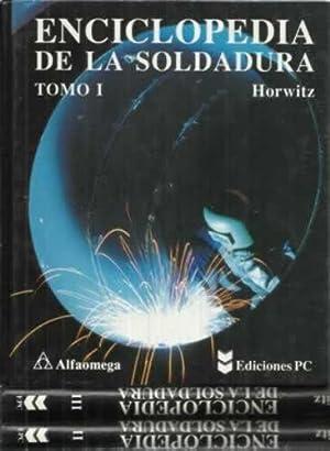 ENCICLOPEDIA DE LA SOLDADURA. (3 tomos): HORWITZ, Henry