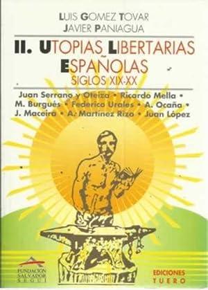 UTOPIAS LIBERTARIAS ESPAÑOLAS. II/. SIGLOS XIX -: Gómez Tovar, Luis/