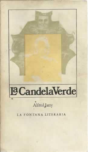 LA CANDELA VERDE: JARRY, Alfred